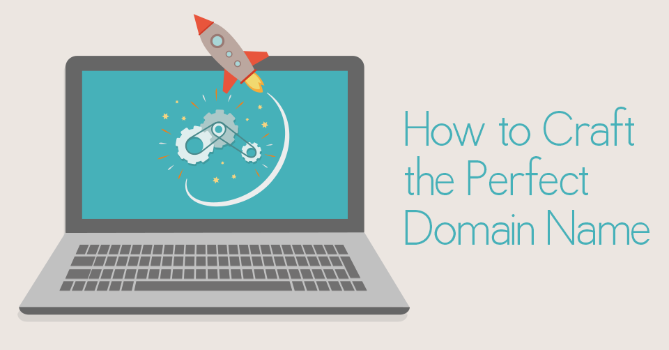 How to Craft the Perfect Domain Name